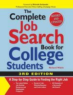 The Complete Job Search Book for College Students - Richard Walsh