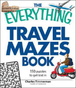 The Everything Travel Mazes Book : 150 Puzzles to Get Lost in - Charles Timmerman