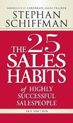 The 25 Sales Habits of Highly Successful Salespeople - Stephan Schiffman