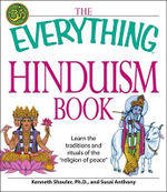 The Everything Hinduism Book : Learn the Traditions and Rituals of the