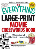The Everything Large-Print Movie Crosswords Book : 150 Easy-To-Read Blockbuster Crosswords - Charles Timmerman