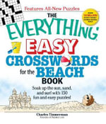 The Everything Easy Crosswords for the Beach Book : Soak Up the Sun, Sand, and Surf with 150 Fun and Easy Puzzles! - Charles Timmerman