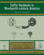 Coffin Hardware in Nineteenth Century America - Megan E Springate
