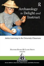 Archaeology to Delight and Instruct : Active Learning in the University Classroom