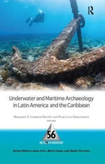 Underwater and Maritime Archaeology in Latin American and the Caribbean : One World Archaeology Series