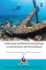 Underwater and Maritime Archaeology in Latin America and the Carribbean : One World Archaeology