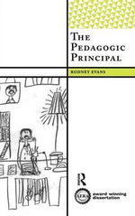 The Pedagogic Principal : International Instittute for Qualitative Methodology Ser. - Rodney Evans