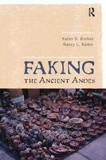 Faking the Ancient Andes - Karen Olsen Bruhns