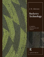 Basketry Technique : A Guide to Identification and Analysis - J. M. Adovasio