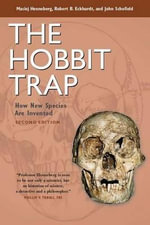 The Hobbit Trap : How to Create a New Species - Maciej Henneberg