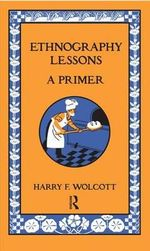Ethnography Lessons : A Primer - Harry F. Wolcott