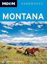 Moon Montana : Moon Handbooks - W C McRae