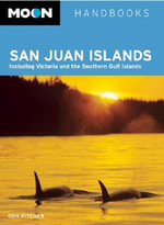 Moon San Juan Islands : Moon Handbooks - Don Pitcher
