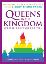 Queens in the Kingdom : The Ultimate Gay & Lesbian Guide to the Disney Theme Parks - Jeffrey Epstein