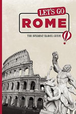 Let's Go Rome : The Student Travel Guide - Harvard Student Agencies