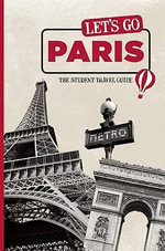 Let's Go Paris : The Student Travel Guide - Harvard Student Agencies