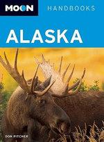 Moon Alaska : Moon Handbooks - Don Pitcher