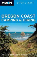 Moon Spotlight Oregon Coast Camping and Hiking : Moon Handbooks - Sean Patrick Hill