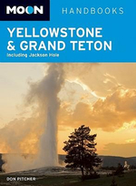 Yellowstone & Grand Teton : Including Jackson Hole - Don Pitcher