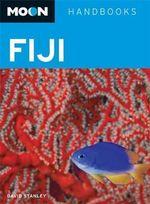Moon Fiji : Moon Handbooks - David Stanley
