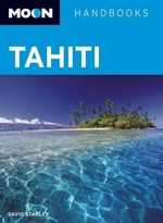 Moon Tahiti : Moon Handbooks - David Stanley