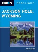 Moon Spotlight Jackson Hole, Wyoming - Don Pitcher