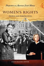 Women's Rights in the Age of Suffrage : People and Perspectives
