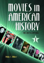 Movies in American History : An Encyclopedia