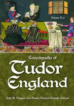 Encyclopedia of Tudor England : A Decade of Culture and Counterculture