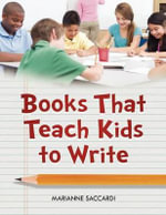 Books That Teach Kids to Write : Breathing New Life Into Open URL - Marianne Saccardi