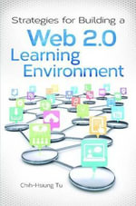 Strategies for Building a Web 2.0 Learning Environment : Information Sciences - Chih-Hsiung Tu