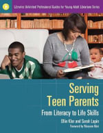 Serving Teen Parents : From Literacy to Life Skills - Ellin Klor