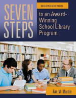 Seven Steps to an Award-Winning School Library Program - Ann M. Martin
