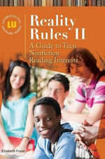 Reality Rules II : A Guide to Teen Nonfiction Reading Interests - Elizabeth Fraser