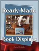 Ready-Made Book Displays : Strategies for Grades 6-12 - Nancy M. Henkel