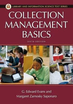 Collection Management Basics : Library and Information Science Text - G. Edward Evans