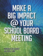 Make a Big Impact @ Your School Board Meeting - Margaux DelGuidice