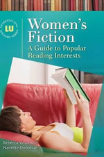 Women's Fiction : A Guide to Popular Reading Interests - Rebecca Vnuk