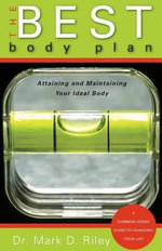 The Best Body Plan : Attaining and Maintaining Your Ideal Body - Mark D Riley