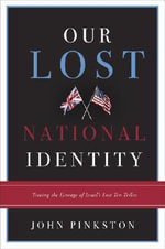 Our Lost National Identity : Tracing the Lineage of Israel's Lost Ten Tribes - John Pinkston