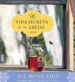 La Vida Secreta de las Abejas / Secret Life of Bees - Sue Monk Kidd