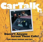 Car Talk: Doesn't Anyone Screen These Calls? : Calls about Animals and Cars - Tom Magliozzi