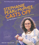 Stephanie Pearl-McPhee Casts Off : The Yarn Harlot's Guide to the Land of Knitting - Stephanie Pearl-McPhee
