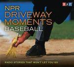 NPR Driveway Moments : Baseball - Neal Conan