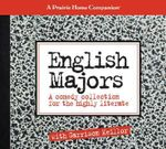 A Prairie Home Companion : English Majors, a Comedy Collection for the Highly Literate - Garrison Keillor