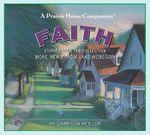 A Prairie Home Companion : Faith - Garrison Keillor