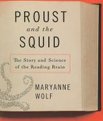 Proust and the Squid : The Story and Science of the Reading Brain - Maryanne Wolf