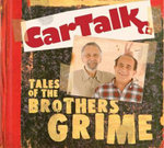 Car Talk : Tales of the Brothers Grime - Ray Magliozzi