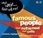 Wait Wait...Don't Tell Me! Famous People Who Returned Our Calls : Celebrity Highlights from the Oddly Informative News Quiz - NPR