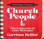 Church People : The Lutherans of Lake Wobegon - Garrison Keillor